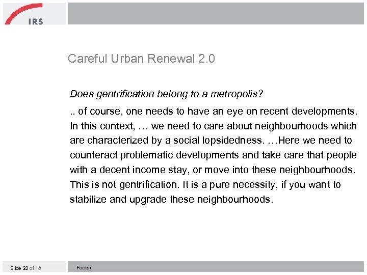 Careful Urban Renewal 2. 0 Does gentrification belong to a metropolis? . . of