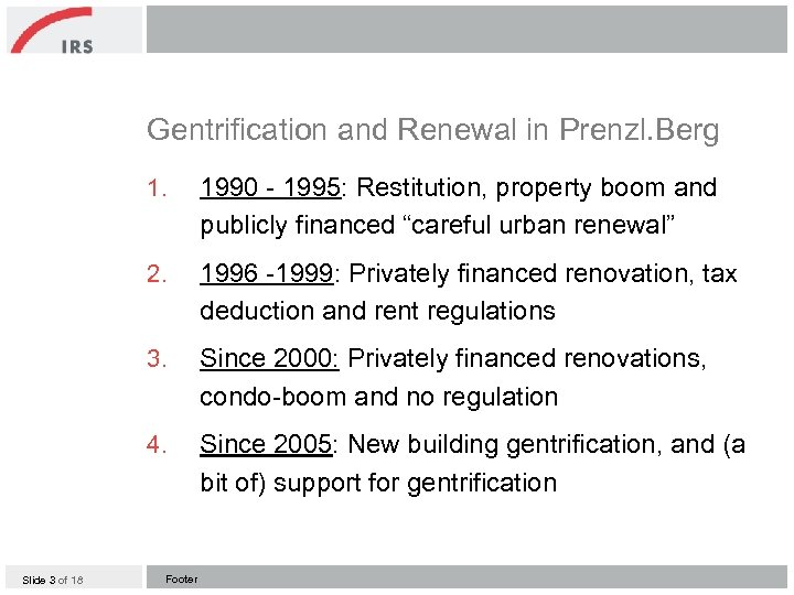 Gentrification and Renewal in Prenzl. Berg 1. 2. 1996 -1999: Privately financed renovation, tax