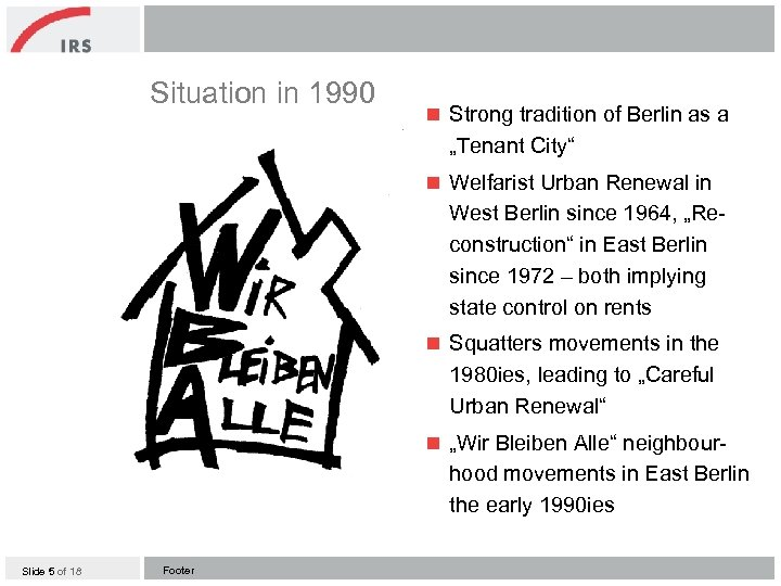 """Situation in 1990 n Strong tradition of Berlin as a """"Tenant City"""" n Welfarist"""