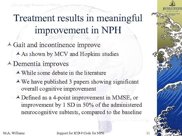 Treatment results in meaningful improvement in NPH © Gait and incontinence improve ©As shown