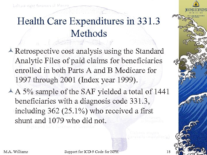 Health Care Expenditures in 331. 3 Methods © Retrospective cost analysis using the Standard