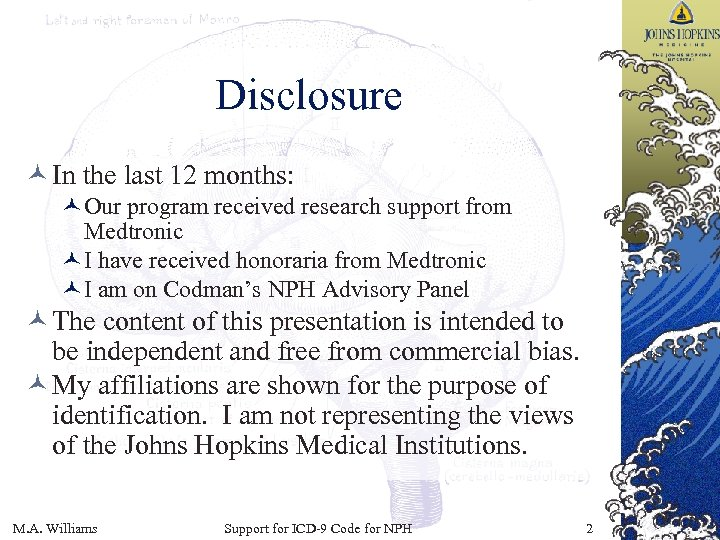 Disclosure © In the last 12 months: ©Our program received research support from Medtronic