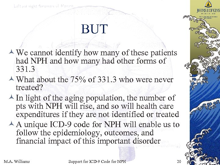 BUT © We cannot identify how many of these patients had NPH and how