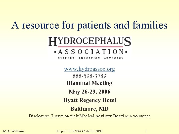 A resource for patients and families www. hydroassoc. org 888 -598 -3789 Biannual Meeting