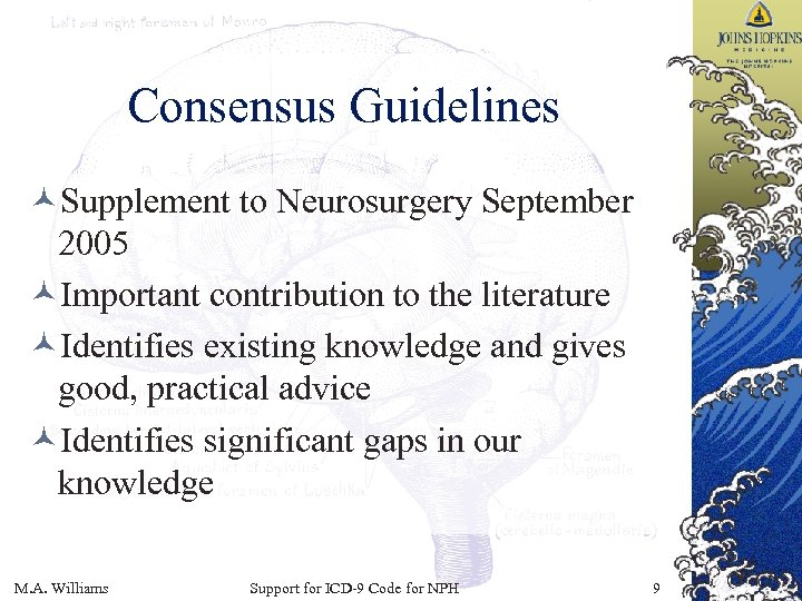 Consensus Guidelines ©Supplement to Neurosurgery September 2005 ©Important contribution to the literature ©Identifies existing