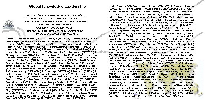 Global Knowledge Leadership They come from around the world – every walk of life…
