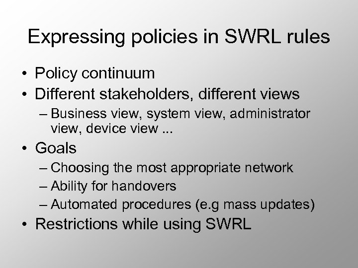 Expressing policies in SWRL rules • Policy continuum • Different stakeholders, different views –
