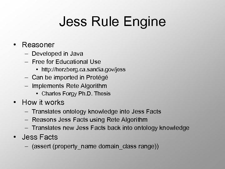 Jess Rule Engine • Reasoner – Developed in Java – Free for Educational Use