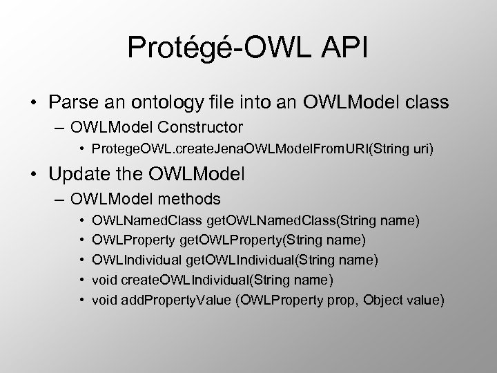 Protégé-OWL API • Parse an ontology file into an OWLModel class – OWLModel Constructor