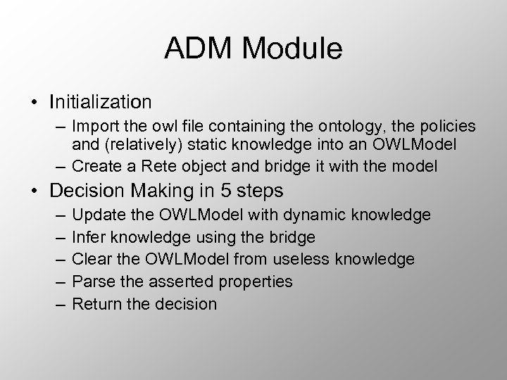ADM Module • Initialization – Import the owl file containing the ontology, the policies