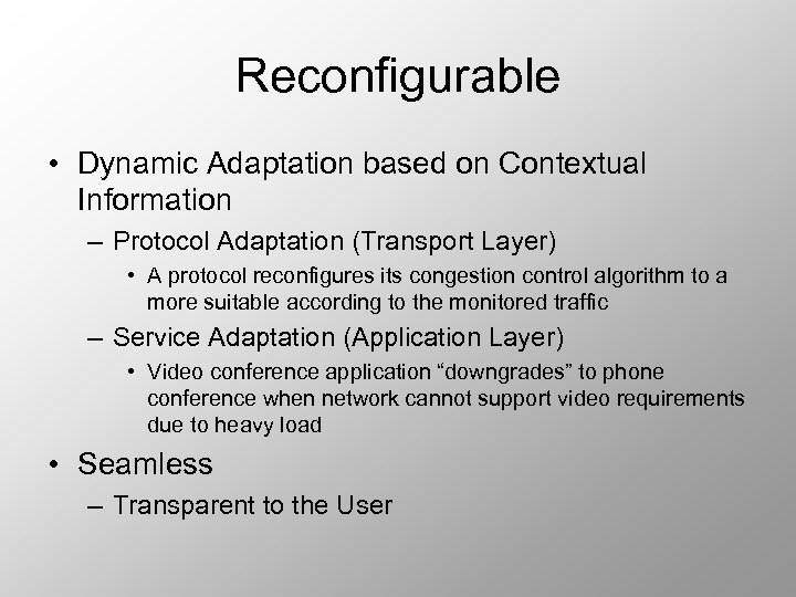 Reconfigurable • Dynamic Adaptation based on Contextual Information – Protocol Adaptation (Transport Layer) •