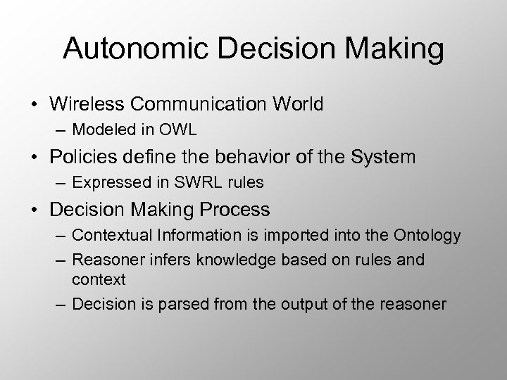 Autonomic Decision Making • Wireless Communication World – Modeled in OWL • Policies define