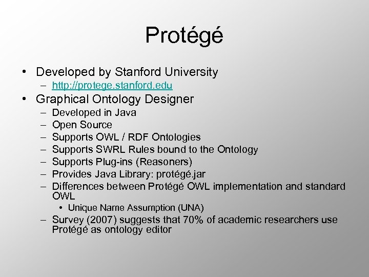 Protégé • Developed by Stanford University – http: //protege. stanford. edu • Graphical Ontology
