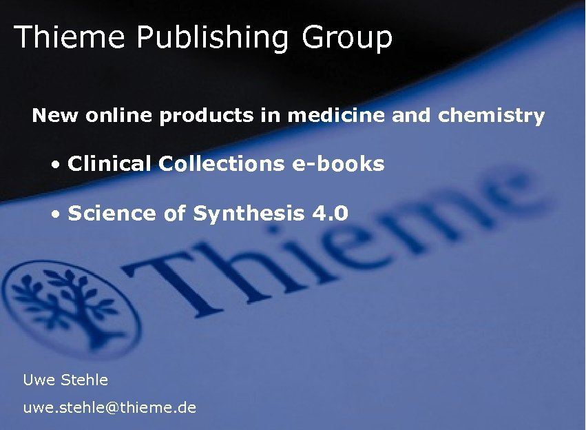 Thieme Publishing Group New online products in medicine and chemistry • Clinical Collections e-books