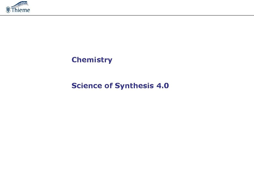 Chemistry Science of Synthesis 4. 0