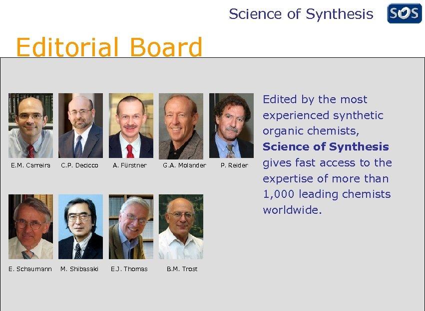 Science of Synthesis Editorial Board E. M. Carreira C. P. Decicco A. Fürstner E.
