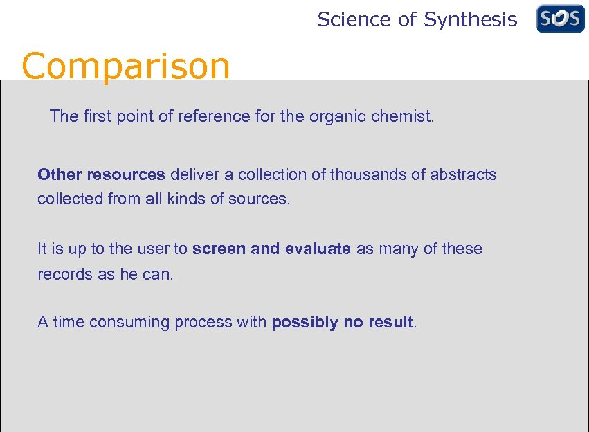 Science of Synthesis Comparison The first point of reference for the organic chemist. Other