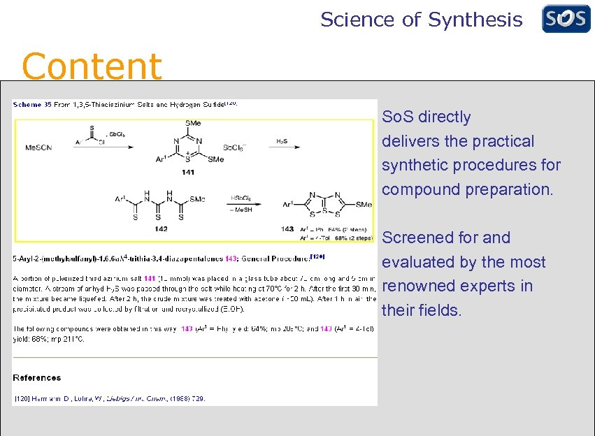 Science of Synthesis Content So. S directly delivers the practical synthetic procedures for compound