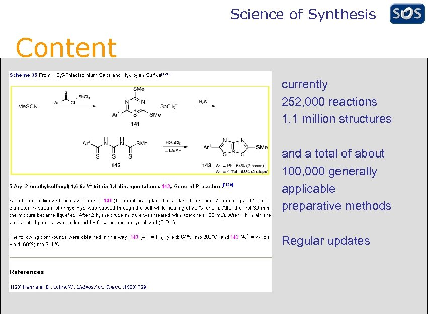 Science of Synthesis Content currently 252, 000 reactions 1, 1 million structures and a