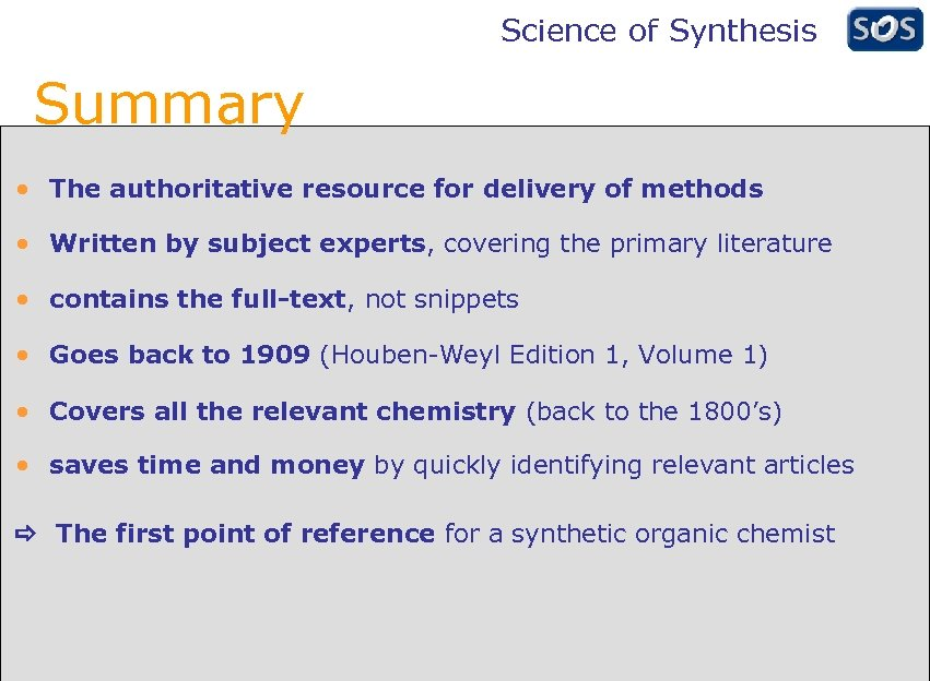 Science of Synthesis Summary • The authoritative resource for delivery of methods • Written