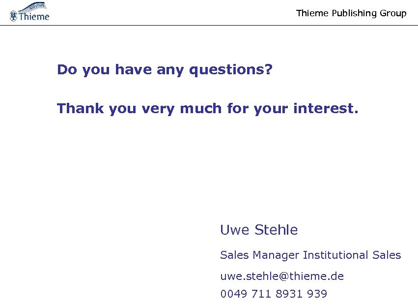 Thieme Publishing Group Do you have any questions? Thank you very much for your