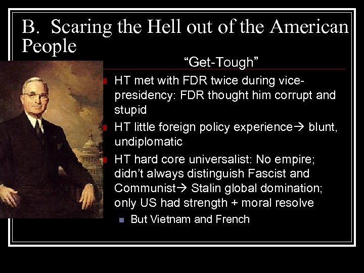 "B. Scaring the Hell out of the American People ""Get-Tough"" n n n HT"
