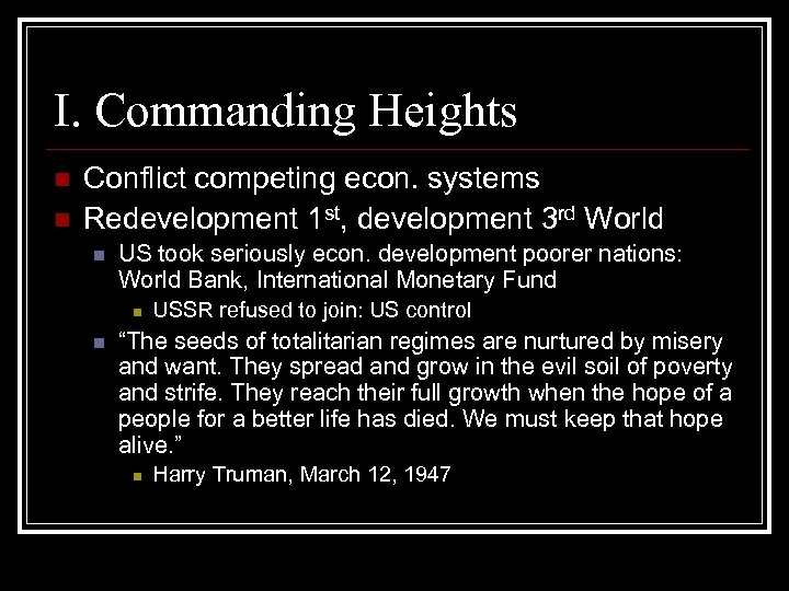 I. Commanding Heights n n Conflict competing econ. systems Redevelopment 1 st, development 3