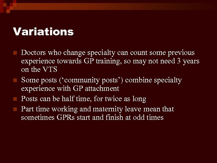 Variations n n Doctors who change specialty can count some previous experience towards GP
