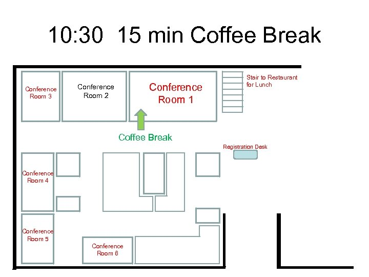 10: 30 15 min Coffee Break Conference Room 3 Conference Room 1 Conference Room