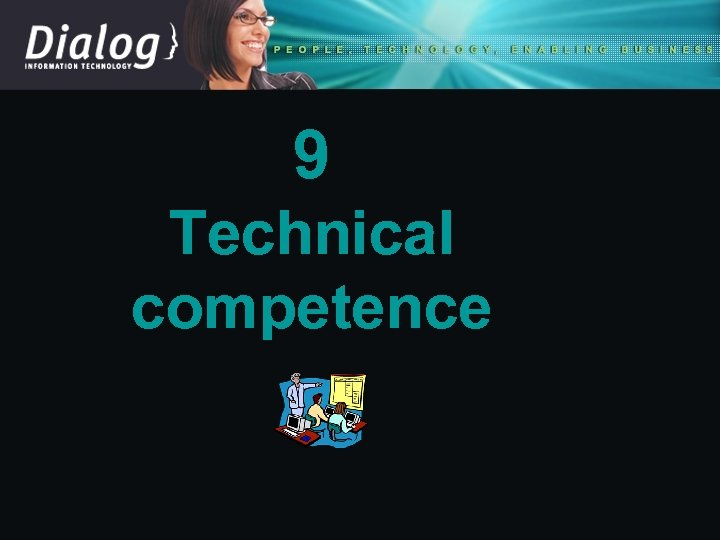 9 Technical competence