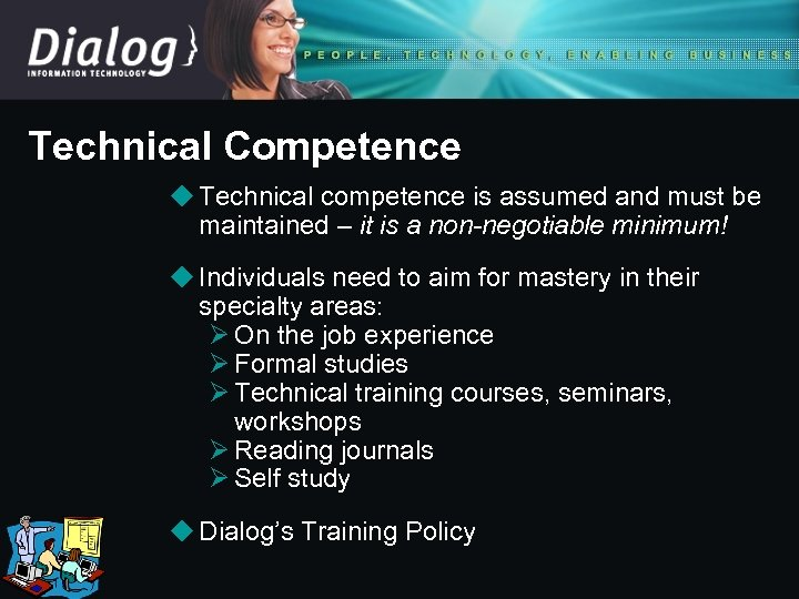 Technical Competence u Technical competence is assumed and must be maintained – it is