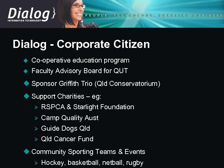 Dialog - Corporate Citizen u Co-operative education program u Faculty Advisory Board for QUT