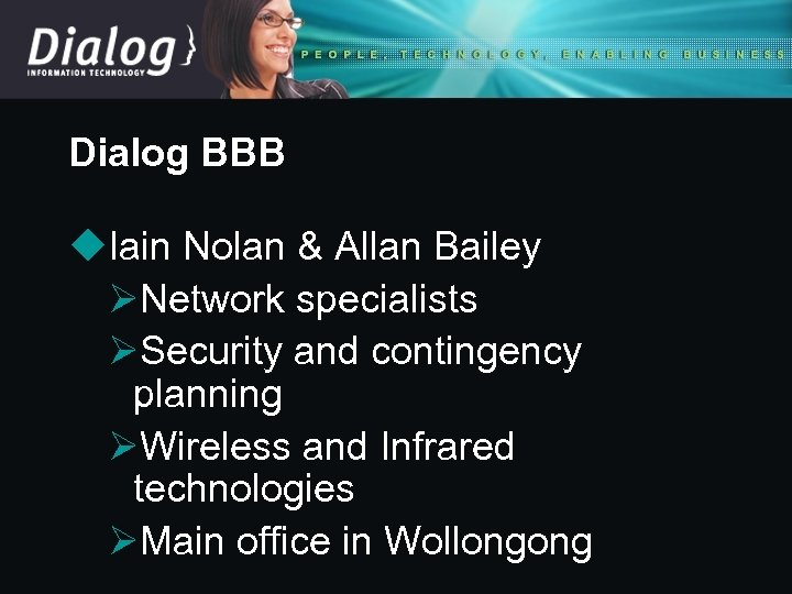 Dialog BBB u. Iain Nolan & Allan Bailey ØNetwork specialists ØSecurity and contingency planning