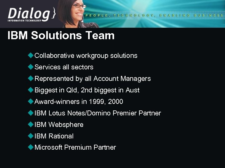IBM Solutions Team u. Collaborative workgroup solutions u. Services all sectors u. Represented by