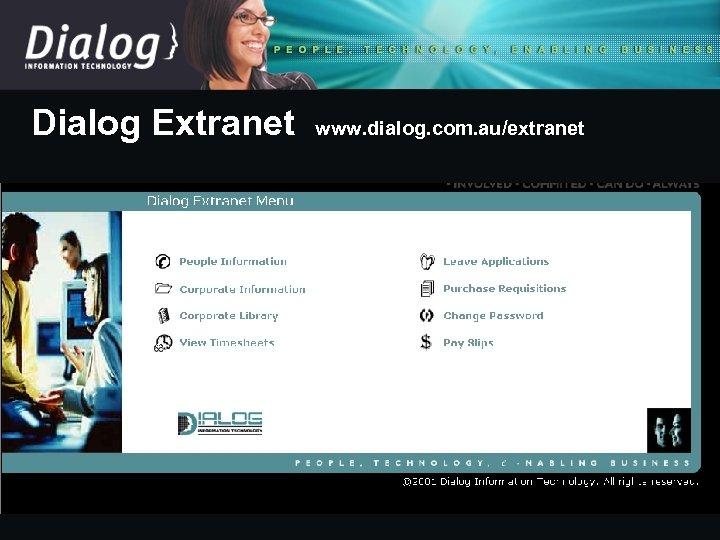 Dialog Extranet www. dialog. com. au/extranet