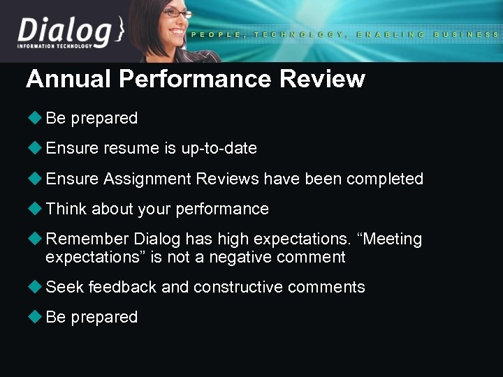 Annual Performance Review u Be prepared u Ensure resume is up-to-date u Ensure Assignment
