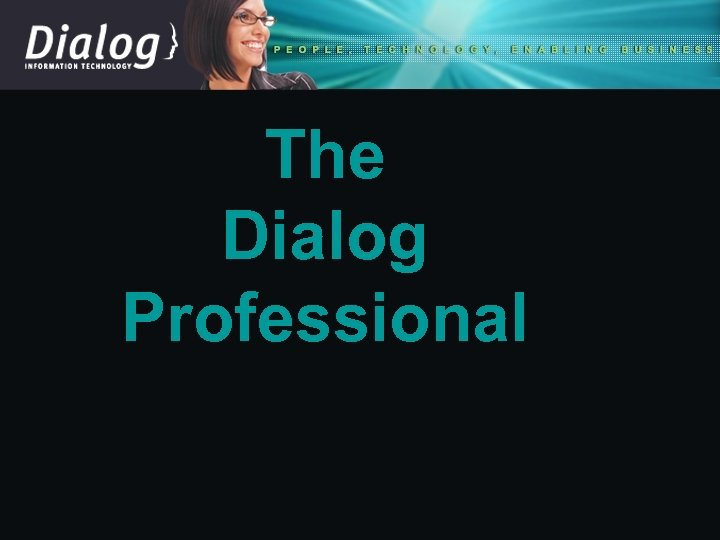 The Dialog Professional