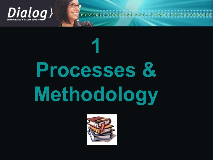 1 Processes & Methodology
