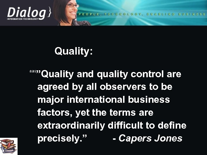 "Quality: """"""Quality and quality control are agreed by all observers to be major international"