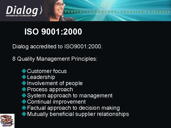 ISO 9001: 2000 Dialog accredited to ISO 9001: 2000. 8 Quality Management Principles: u.