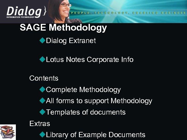 SAGE Methodology u. Dialog Extranet u. Lotus Notes Corporate Info Contents u. Complete Methodology
