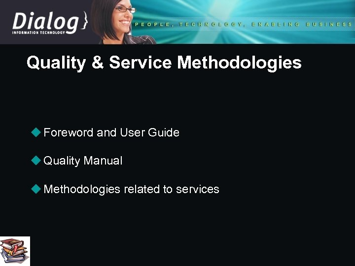 Quality & Service Methodologies u Foreword and User Guide u Quality Manual u Methodologies