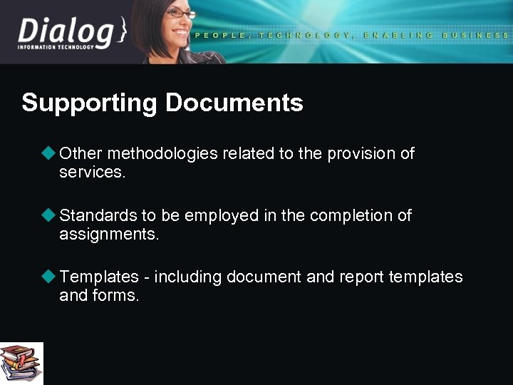 Supporting Documents u Other methodologies related to the provision of services. u Standards to