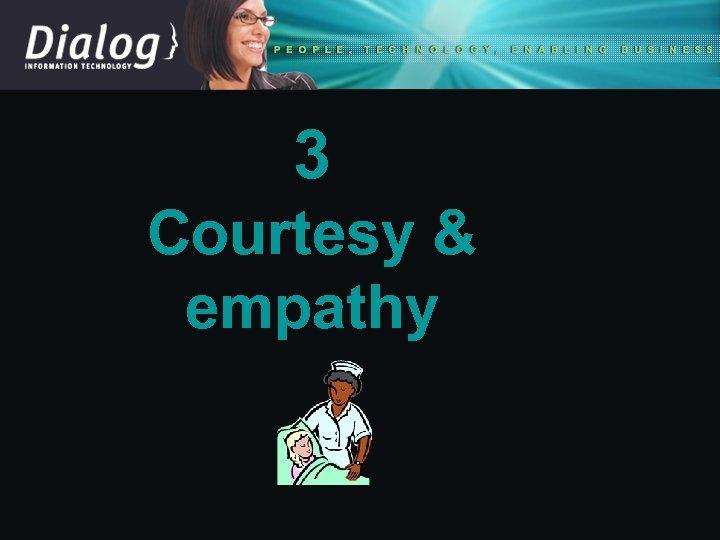3 Courtesy & empathy