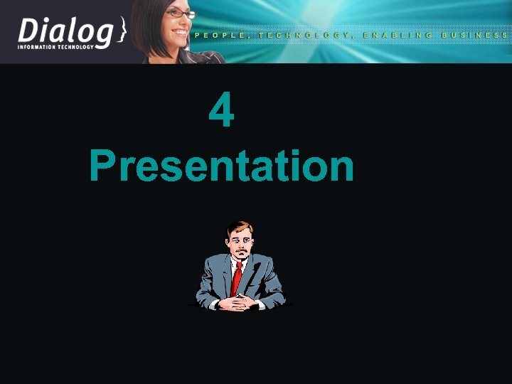 4 Presentation