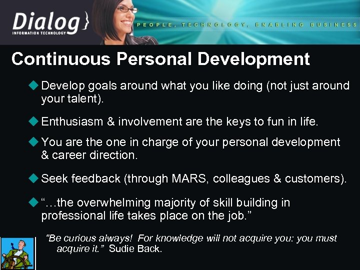 Continuous Personal Development u Develop goals around what you like doing (not just around