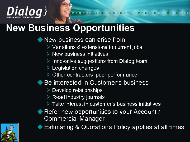 New Business Opportunities u New business can arise from: Ø Ø Ø Variations &