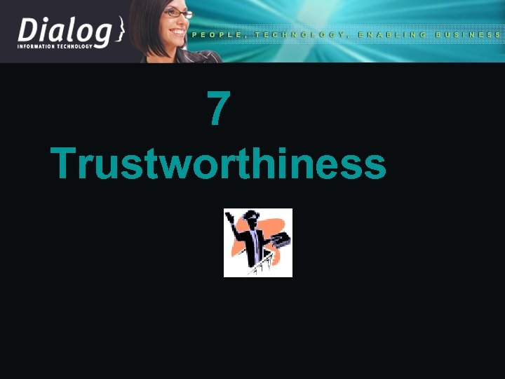 7 Trustworthiness