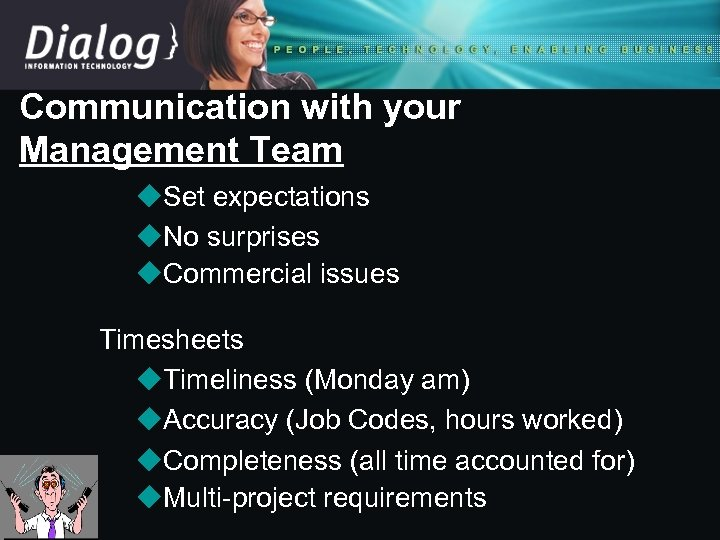 Communication with your Management Team u. Set expectations u. No surprises u. Commercial issues
