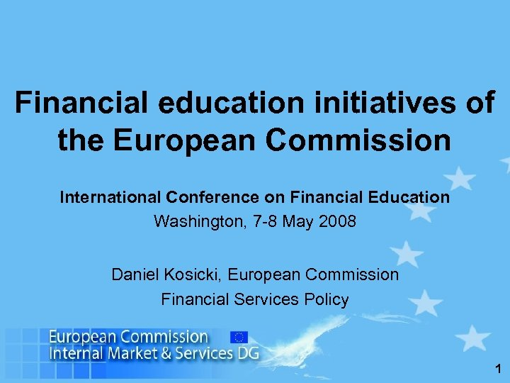 Financial education initiatives of the European Commission International Conference on Financial Education Washington, 7